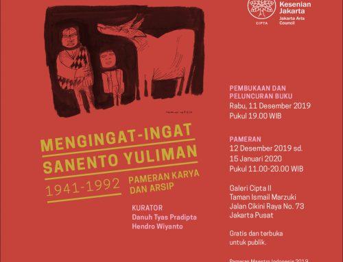 MENGINGAT-INGAT  SANENTO YULIMAN  (1941-1992)  PAMERAN KARYA DAN ARSIP